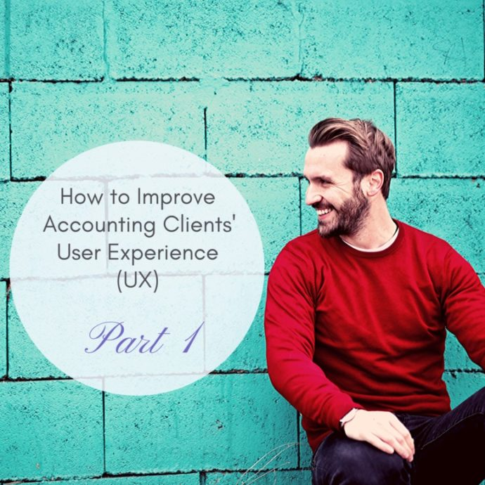 How to Improve Accounting Clients' User Experience (UX) —Part 1 - MY CPA Dashboard1